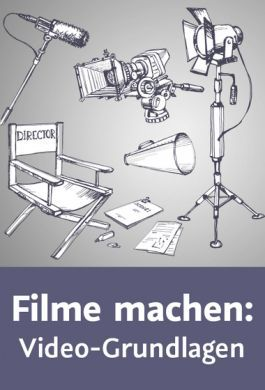 video2brain - Filme machen: Video-Grundlagen