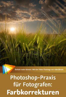 video2brain - Photoshop-Praxis für Fotografen: Farbkorrekturen